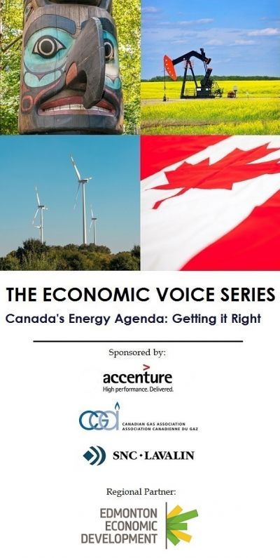 Edmonton Edition: The Economic Voice Series - Canada's Energy Agenda: Getting it Right